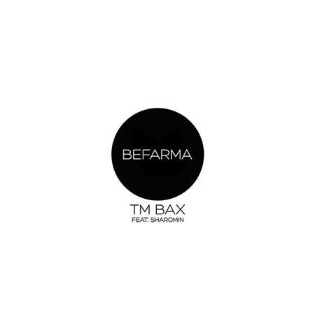 دانلود آهنگ جدید TM Bax به نام بفرما
